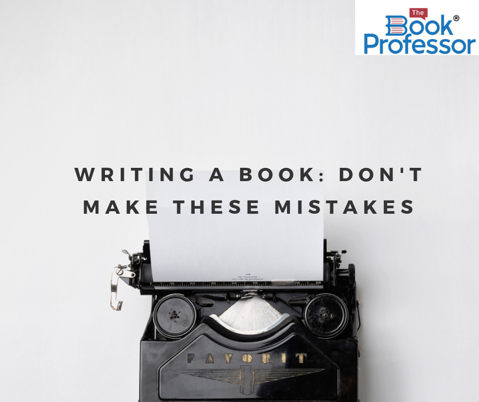 Writing A Book: Don't Make These Mistakes