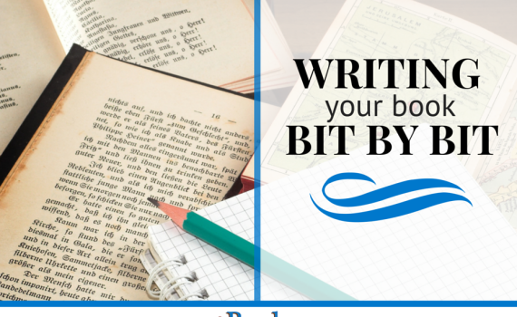 Break It Down: Writing Your Book Bit by Bit