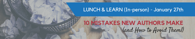 Special Event: Ten Mistakes New Authors Make (and How to Avoid Them) Lunch and Learn St. Louis MO, new authors, new writers, writer, author, how to write a book, how to write, how to become an author, workshop, webinar, lunch and learn, st. louis,