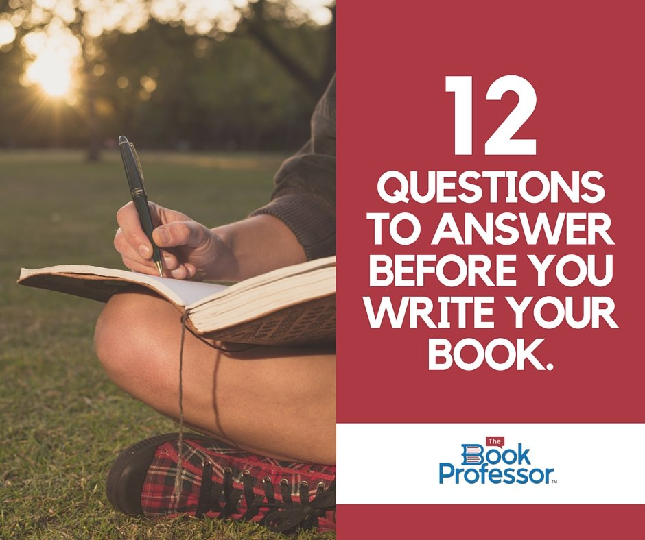Writing Consultant Tips: 12 questions to answer before you begin writing a book