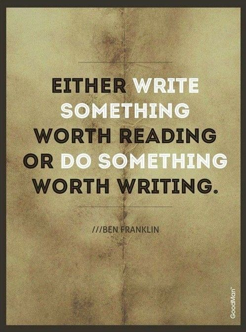 inspiring quotes for authors write something ben franklin