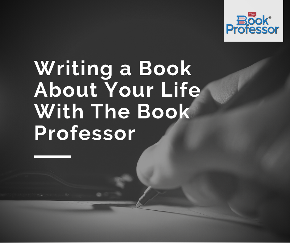 Writing A Book About Your Life With The Book Professor
