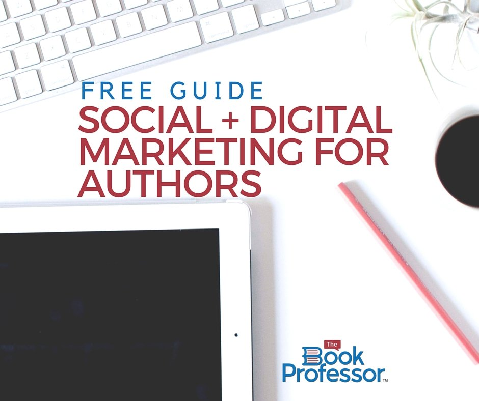 Free Guide: Social and Digital Media Marketing For Authors