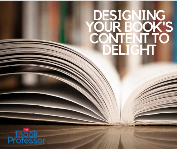 Designing your book's content to delight