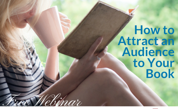April-Webinar-how to attract an audience for your book book marketing