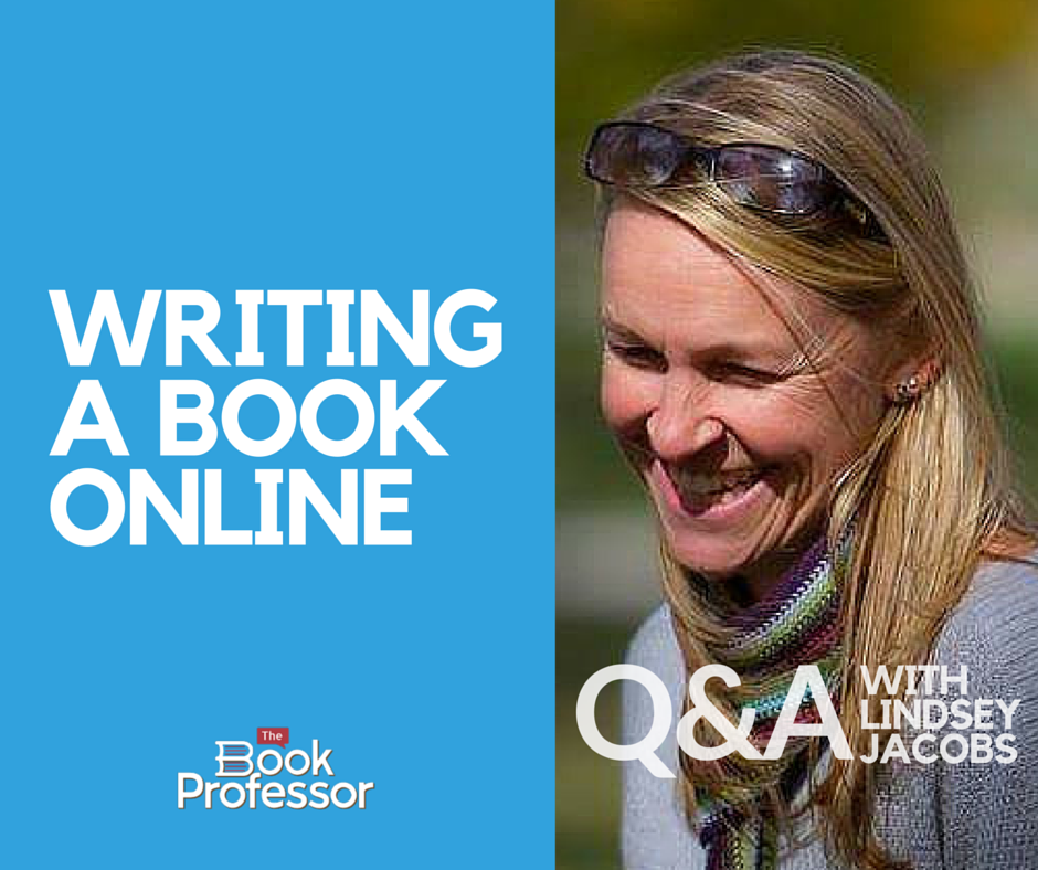 Writing a book online: Q&A with Lindsey Jacobs