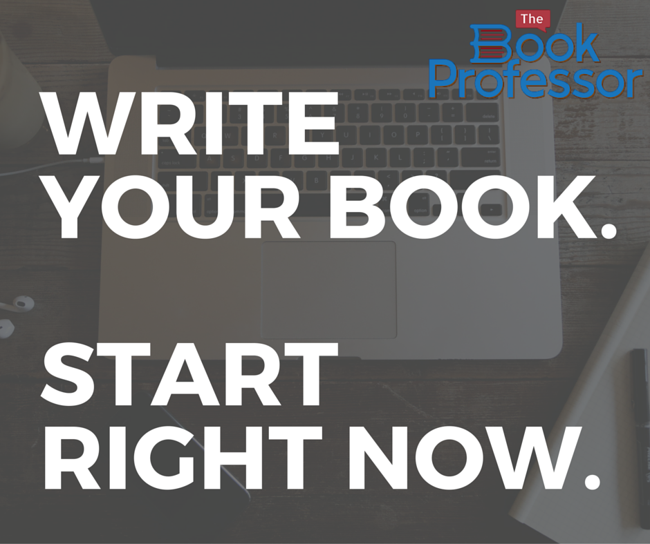 Write Your Book. Start Right now.