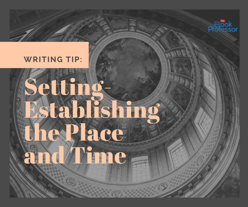 How to Develop Setting in Writing: Time & Place