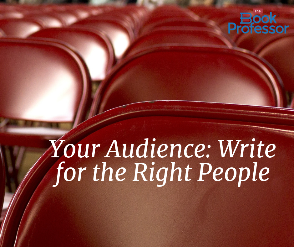 Your Audience: Write for the Right People