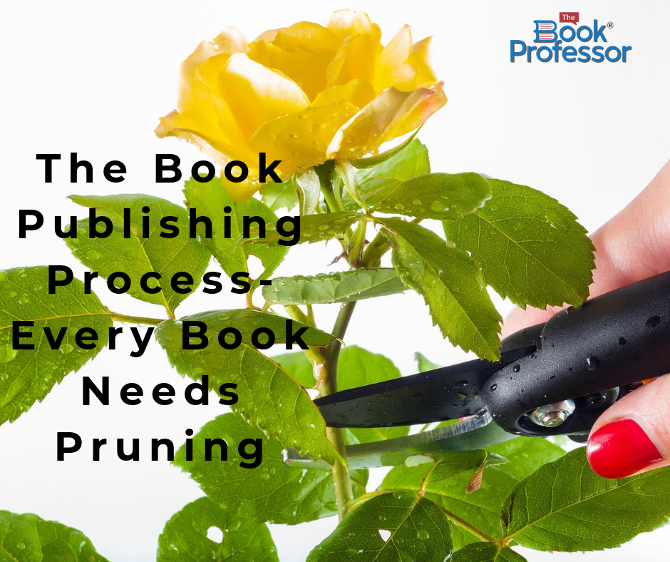 The Book Publishing Process-Every Book Needs Pruning
