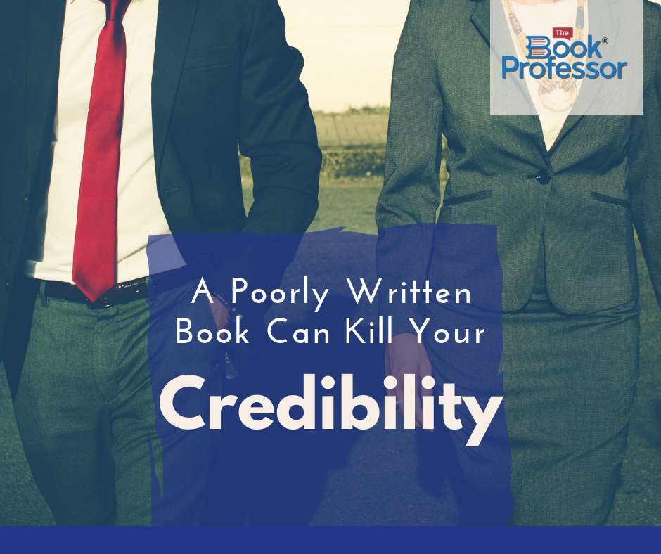 A Poorly Written Book Can Kill Your Credibility