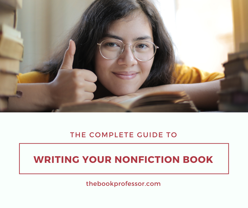 The Book Professor's® Complete Guide to Writing Your Nonfiction Book