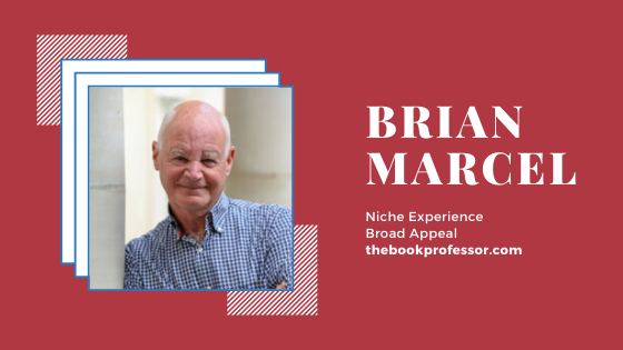 Business Book Author Brian Marcel: Niche Experience, Broad Appeal