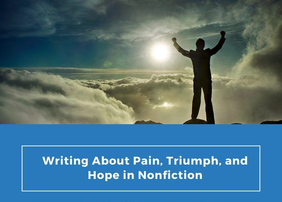 Writing About Pain, Triumph, and Hope in Nonfiction