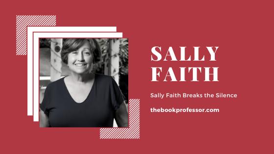 Sally Faith Breaks the Silence