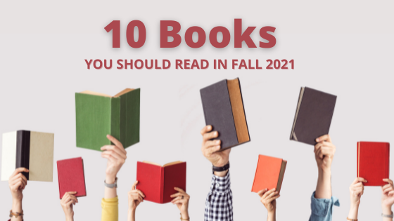 10 Books You Should Read for Fall 2021